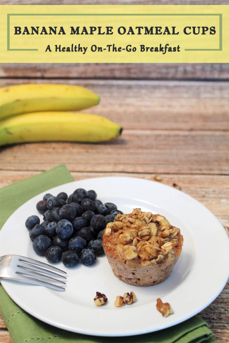 Banana Maple Oatmeal Cups pin - Bake these easy breakfast treats on the weekend and freeze. A healthy grab and go breakfast for the busy week ahead.