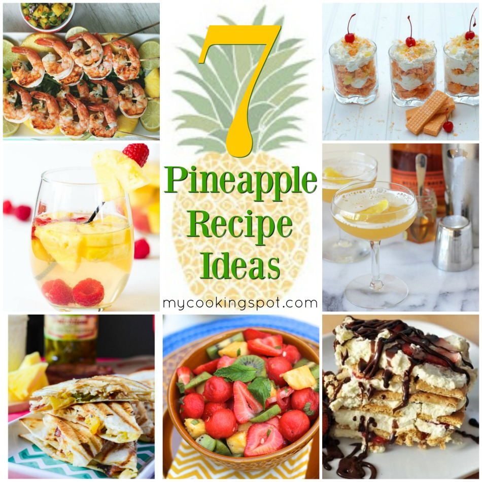 7 Pineapple-Inspired Recipes | My Cooking Spot